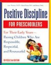 Positive Discipline for Preschoolers: For Their Early Years - Raising Children Who Are Responsible, Respectful, and Resourceful (Revised 2nd Ed) - Jane Nelsen, Cheryl Erwin, Roslyn Ann Duffy