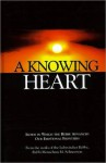 A Knowing Heart - Sichos in Which the Rebbe Advanced Our Emotional Frontiers - Eliyahu Touger