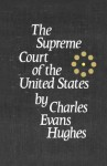 The Supreme Court of the United States - Charles E. Hughes