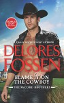 Blame It on the Cowboy: Cowboy Underneath It All Bonus (The McCord Brothers) - Delores Fossen