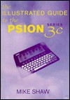 Illustrated Guide to the Psion 3C Series - Mike Shaw