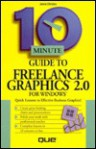 10 Minute Guide to Freelance Graphics for Windows 2 - Debbie Walkowski