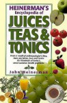 Heinerman's Encyclopedia of Juices, Teas & Tonics - John Heinerman