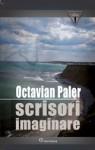 Scrisori imaginare - Octavian Paler