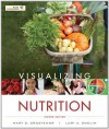 Visualizing Nutrition: Everyday Choices, 2nd Edition - Mary B. Grosvenor