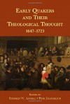 Early Quakers and Their Theological Thought: 1647-1723 - Stephen W. Angell, Pink Dandelion