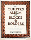 Quilter's Album of Blocks and Borders: More Than 750 Geometric Designs Illustrated and Categorized for Easy Identification and Drafting - Jinny Beyer, Dan Ramsey