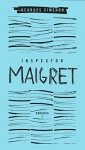 Inspector Maigret Omnibus: Volume 1: Pietr the Latvian; The Hanged Man of Saint-Pholien; The Carter of 'La Providence '; The Grand Banks Café - Georges Simenon, David Bellos, Linda Coverdale, David Coward