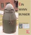 Ein-Mann-Bunker - Michael Foedrowitz