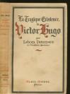 La tragique existence de Victor Hugo - Leon Daudet