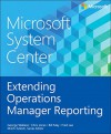 Microsoft System Center Extending Operations Manager Reporting - George Wallace, Bill May, Fred Lee, Series Editor, Mitch Tulloch