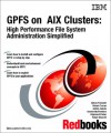 Gpfs On Aix Clusters, High Performance File System Administration Simplified - IBM Redbooks