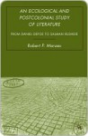 Ecological and Postcolonial Study of Literature - Robert Marzec