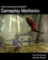 Game Development Essentials: Gameplay Mechanics - Jeannie Novak