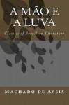 A Mão e a Luva: Classics of Brazilian Literature (Portuguese Edition) - Machado de Assis