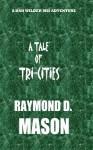 A Tale of Tri-Cities - Raymond Mason