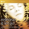 Release & Let Go - Kelly Howell