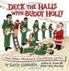 Deck the Halls with Buddy Holly: And Other Misheard Christmas Lyrics - Gavin Edwards