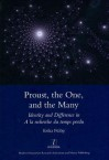 Proust, the One, and the Many: Identity and Difference in a la Recherche Du Temps Perdu - Erika Fulop