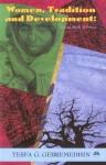 Women, Tradition, and Development: A Case Study of Eritrea - Tesfa G. Gebremedhin