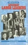 Legendary Labor Leaders - Thomas Streissguth
