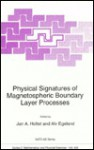 Physical Signatures of Magnetospheric Boundary Layer Processes (Nato Science Series C: (closed)) - J.A. Holtet, A. Egeland