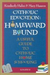 Catholic Education: Homeward Bound - Useful Guide to Catholic Home Schooling - Kimberly Hahn, Mary Hasson