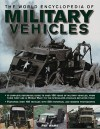 The World Encyclopedia of Military Vehicles: A complete reference guide to over 100 years of military vehicles, from their first use in World War I to the specialized vehicles deployed today - Pat Ware