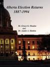 Alberta Elections Returns 1887-1994 - Austin A. Mardon, Ernest G. Mardon