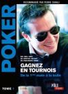 Poker - Gagnez en tournois : de la première main à la bulle:Tome 1 (MI.POLE POKER) (French Edition) - Eric Lynch