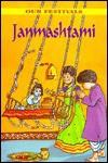 Janmashtami ( Our Festivals) - Aradhna Jha