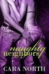Naughty Neighbors - Cara North