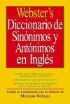 Webster's Diccionario de Sinonimos y Antonimos en Ingles - Merriam-Webster
