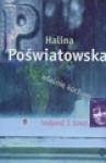 Właśnie kocham (wydanie polsko-angielskie) - Halina Poświatowska