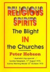 Religious Spirits: The Blight in the Churches - Peter Hobson