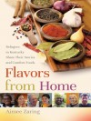 Flavors from Home: Refugees in Kentucky Share Their Stories and Comfort Foods - Aimee Zaring