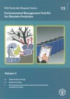 Environmental Management Tool Kit for Obsolete Pesticides - Vol. 3: Fao Pesticide Disposal Series No. 15 - Food and Agriculture Organization of the United Nations