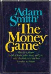 The Money Game - Adam Smith