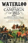 2: Waterloo: The Campaign of 1815: Volume II: From Waterloo to the Restoration of Peace in Europe - John Hussey