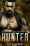 Hunter: MC Romance (Hell Reapers MC Book 1) - Liz Lorde, M. M Chabot