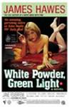 White Powder, Green Light - James Hawes