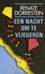 Een nacht om te vliegeren - Renate Dorrestein