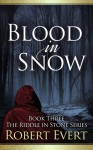 Blood in Snow - Robert Evert