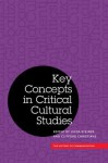 Key Concepts in Critical Cultural Studies - Clifford Christians, Linda Steiner