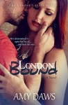 London Bound: Both of them have a past-neither want to share. (London Lovers Series Book 3) - Amy Daws