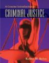A Concise Introduction to Criminal Justice - Robert M. Bohm