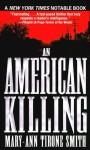 An American Killing - Mary-Ann Tirone Smith