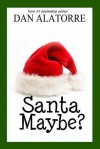 Santa Maybe (Savvy Stories) - Dan Alatorre