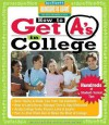 How to Get A's in College: Hundreds of Student-Tested Tips - Hundreds Of Heads