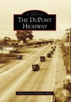DuPont Highway, Delaware (Images of America Series) - William Francis, Michael C. Hahn
